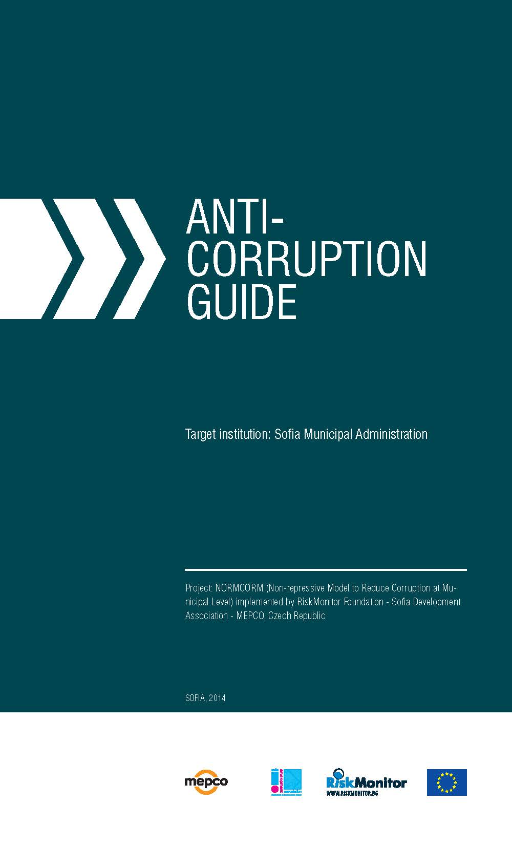 ANTI - CORRUPTION GUIDE Target institution: Sofia Municipal Administration