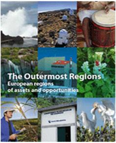 The Outermost Reglons - European regions of assets and opportunities